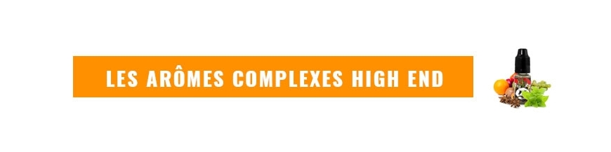 Arômes High End Complexes